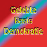 Gelebte Basis-Demokratie