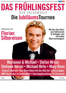 Das Frhlingsfest der Volksmusik 2010: Die groe Jubilumstournee, mit Florian Silbereisen