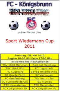 FC Knigsbrunn U10 Fuball Turnier 'Sport Wiedemann Cup 2011' mit 1860 Mnchen, Red Bull Salzburg, FCA und und und.. Am Sonntag 08.05.2011