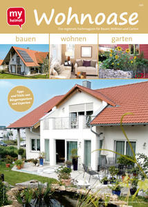 Wohnoase - Das regionale Fachmagazin fr Bauen, Wohnen und Garten ist da! Jetzt online lesen oder an einer der zentralen Auslagestellen mitnehmen
