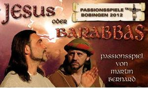 Passionsspiel - Jesus oder Barabbas