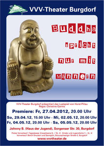 PREMIERE! VVV-Theater spielt 'Buddha spricht nur mit Mnnern'