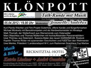 KLNPOTT & MUSIK am 05.04. - 19.00 Uhr Recknitztal-Hotel Marlow - Der Kunstverein 'Land-ART-Kunst ldt zur 1. Norddeutschen Live-Talk-Show von M-V mit der Moderatorin Jeanette Nadebor