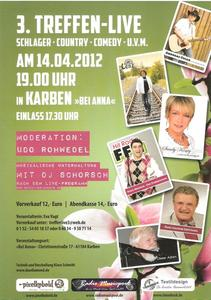 3.Treffen-Live mit Schlager-Country-Comedy-uvm.  Am 14.4.2012 in Karben/Wetterau/Hessen