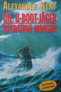 ALEXANDER KENT - Die U - Boot - Jäger / Operation Monsun