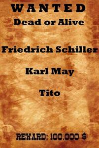 Gesucht wird:  Friedrich Schiller, Karl May und Tito