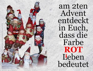 ROT bedeutet Leben! - 2ter ADVENT