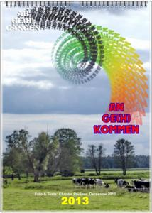 AB GE(h) GANGEN +~+ AN GE(h) KOMMEN - KALENDER 2013