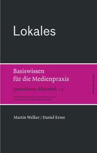 Lokales  Basiswissen fr die Medienpraxis; Journalismus Bibliothek 5