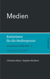 Medien  Basiswissen fr die Medienpraxis; Journalismus Bibliothek 8