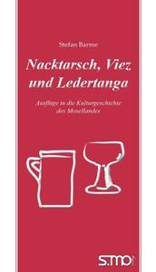 Neu im Buchhandel: 'Nacktarsch, Viez und Ledertanga - Ausflge in die Kulturgeschichte des Mosellandes'