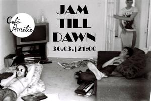 JAM TILL DAWN Open Jam Session