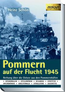 Heinz Schn, Pommern auf der Flucht 1945