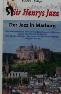 Jazz in Marburg, Dokumentation & Chronologie von Heinz H.Teitge