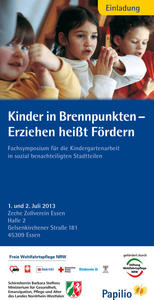 'Kinder in Brennpunkten: Erziehen heit Frdern' - Fachsymposium am 1./2. Juli in Essen zur Kindergartenarbeit in sozial benachteiligten Stadtteilen