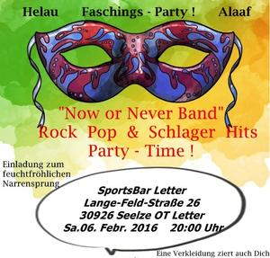 Faschings-Party  &  Live-Musik mit der Now Or Never Band Rock Pop Schlager Hits