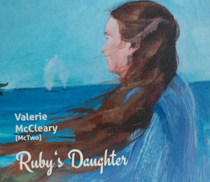 Valerie McCleary's neue CD 'Rubys Daughter' (McTwo)