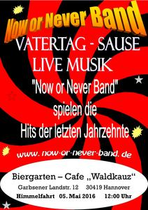 Vatertag- Sause & Live Musik mit der *Now or Never Band*