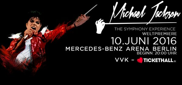 Michael Jackson The Symphony Experience - Weltpremiere am 10. Juni in Berlin!