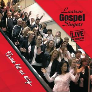 Laatzen Gospel Singers - Neue Live-CD 'Come let us sing'