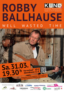 'Well wasted time' - Konzert mit Robby Ballhause