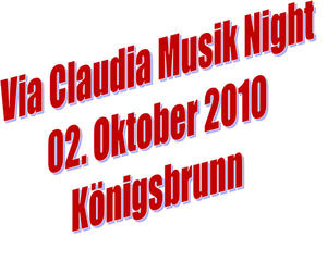 Via Claudia Musik Night geht in die zweite Runde - 02. Oktober 2010