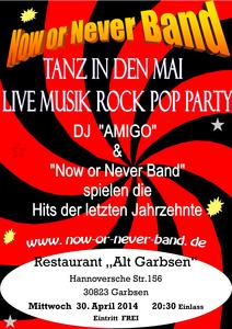 Tanz in den Mai !   30.April 2014  Restaurant 'Alt-Garbsen'    20:30 Uhr Einlass