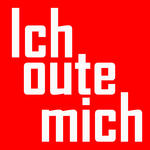 Ich oute mich ...