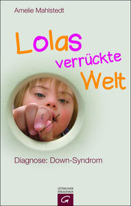 Lolas verrückte Welt - Diagnose Down-Syndrom