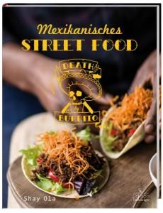 Kochbuch: Death by Burrito. Mexikanisches Street Food