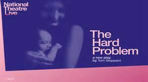 Klassik-Live-Übertragung aus dem Royal National Theatre in London ins Kino: The Hard Problem