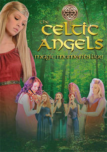 CELTIC ANGELS – Magic Moments Live