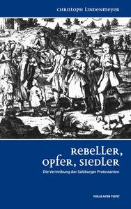 Christoph Lindenmeyer: Rebeller, Opfer, Siedler - http://www.pustet.at/content.php?id=33&art_id=376
