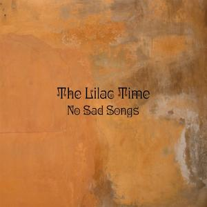 The Lilac Time 'No Sad Songs'