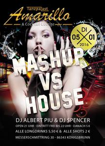 MASHUP VS HOUSE /// PARTY /// Dienstag 05.01.2016 (Mittwoch Feiertag)