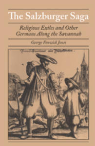 George Fenwick Jones: The Salzburger Saga. Religious Exiles and Other Germans Along the Savannah http://www.ugapress.org/index.php/books/salzburger_saga/