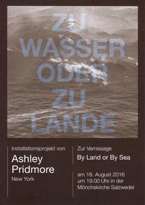 Kunstausstellung 'By Land or By Sea' von Ashley Pridmore