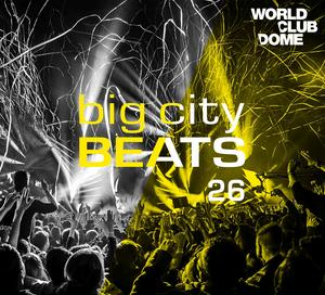 VARIOUS ARTISTS BIG CITY BEATS 26 – WORLD CLUB DOME 2017 EDITION MIXED BY LE SHUUK, JEROME & CLAREMONT