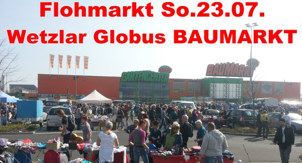 flohmarkt am globus baumarkt in wetzlar wetzlar. Black Bedroom Furniture Sets. Home Design Ideas