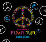 VARIOUS ARTISTS – LOVE, PEACE & FLOWER POWER BY COCO BEACH IBIZA 2 CD & DOWNLOAD: OUT 07.07.2017