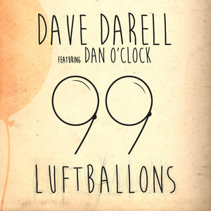 Dave Darell feat. Dan O'Clock 99 Luftballons-Neue Single
