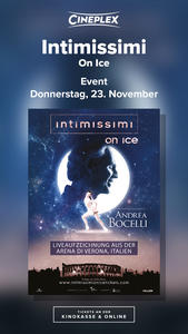 Intimissimi On Ice starring Andrea Bocelli - One Night Only im Cineplex Königsbrunn