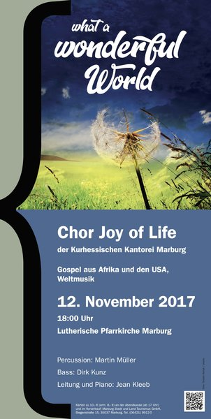 'What a wonderful world' ... Ein musikalischer Aufruf von 'Joy of Life' am 12. November 2017 in Marburg