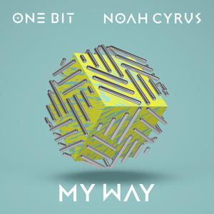 One Bit feat. Noah Cyrus – My Way -Noah Cyrus war mit Katy Perry auf Tour
