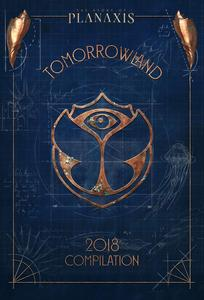 "Various Artists ''Tomorrowland 2018: The Story OF planaxis'' 3 CD-Set & DOWNLOAD: OUT 20.07.2018 - Die offizielle Compilation zum ""Besten Festival der Welt"""
