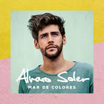 "Alvaro Soler   Album: ""Mar De Colores""  VÖ: 07. September 2018"