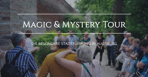 Magic & Mystery Tour Augsburg