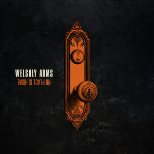 "Welshly Arms ""No Place Is Home""-Neues Album"
