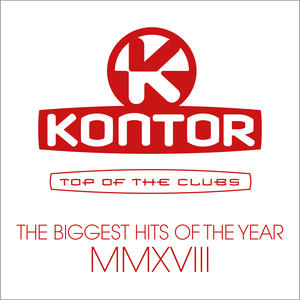 VARIOUS ARTISTS KONTOR TOP OF THE CLUBS – THE BIGGEST HITS OF THE YEAR MMXVIII