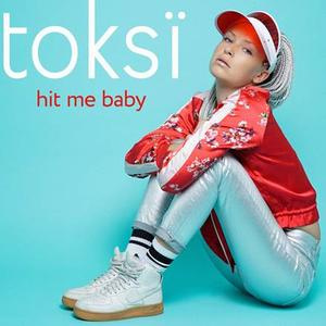 "toksï: ""Hit Me Baby""-Neue Single"